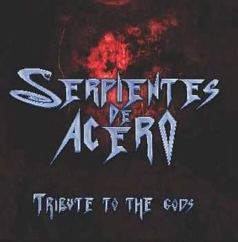 Serpientes De Acero - Tribute To The Gods (2012) [LOSSLESS]