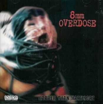 8mm Overdose-Harder Than Hardcore(2001)