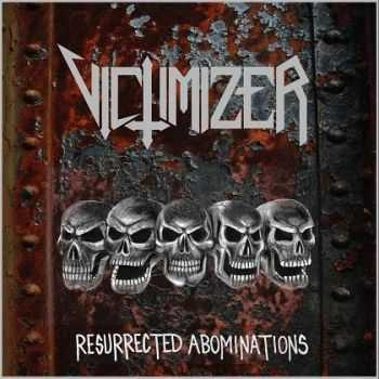 Victimizer-Resurrected Abominations(ep 2009)