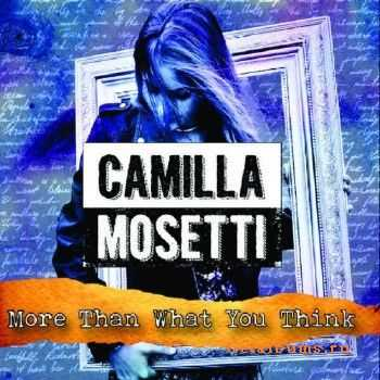 Camilla Mosetti - More Than What You Think (2015)