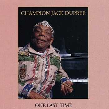 Champion Jack Dupree - One Last Time (1993)