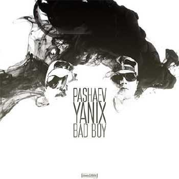 Yanix, Pashaev - Bad Boy (2015)