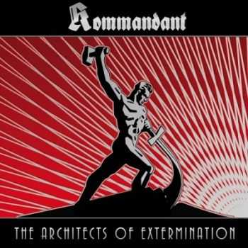 Kommandant - The Architects Of Extermination (2015)