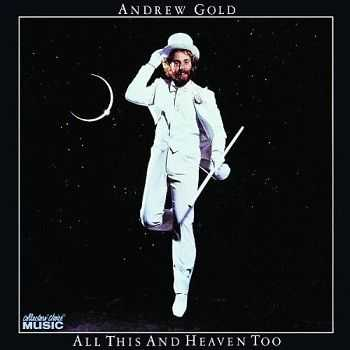 Andrew Gold - All This And Heaven Too [Remastered] (2005)