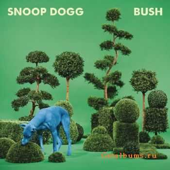 Snoop Dogg - BUSH (2015) lossless
