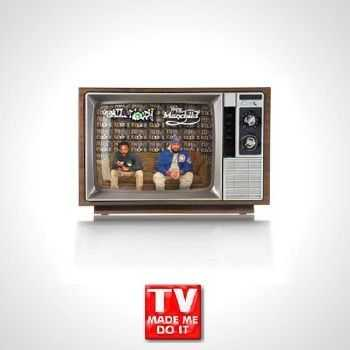 Chill Moody & Wes Manchild – TV Made Me Do It (2015)