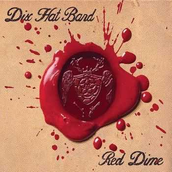 Dix Hat Band - Red Dime (2015)