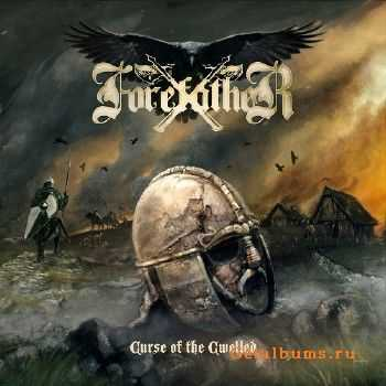 Forefather - Curse Of the Cwelled (2015)