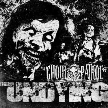 Ghoul Patrol - The Undying (2015)