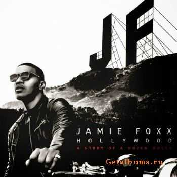 Jamie Foxx - Hollywood: A Story Of A Dozen Roses (Deluxe Edition) (2015)