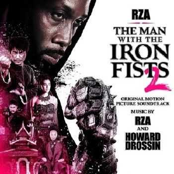 RZA & Howard Drossin - The Man With the Iron Fists 2 (2015)