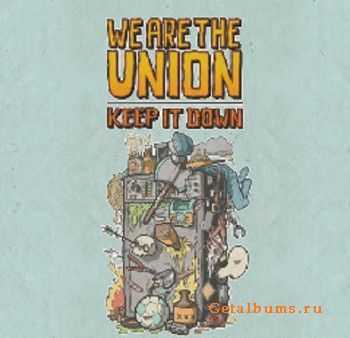 We Are The Union – Keep It Down (2015)