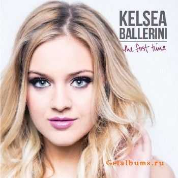 Kelsea Ballerini - The First Time (2015)