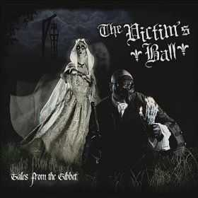 The Victim's Ball - Tales from the Gibbet (2011)