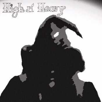 High n' Heavy - High n' Heavy (2015)