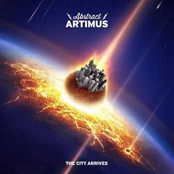 Abstract Artimus - The City Arrives (2015)
