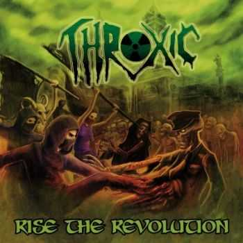 Throxic - Rise The Revolution (2015)