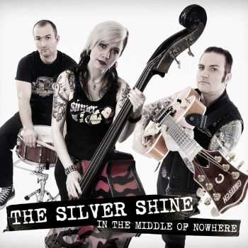 The Silver Shine - In The Middle Of Nowhere (2013)
