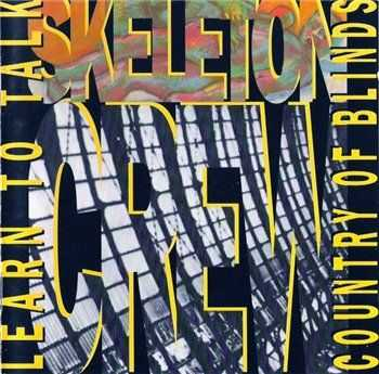 Skeleton Crew - Learn to Talk-The Country Of Blinds (1990)