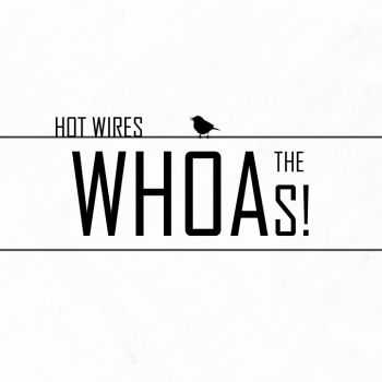 The Whoas! - Hot Wires [EP] (2015)