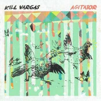 Kill Vargas - Agitator 2015