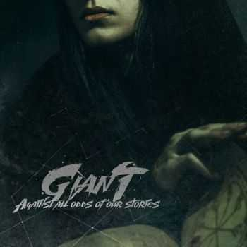 Giant - Against All Odds Of Our Stories (2015)
