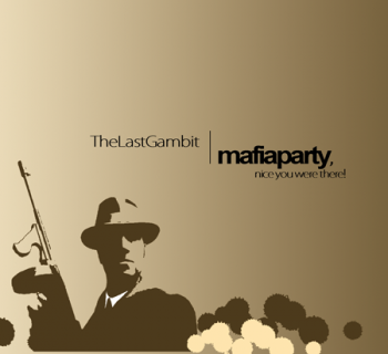 The Last Gambit - Mafiaparty, Nice You Were There! (2009)