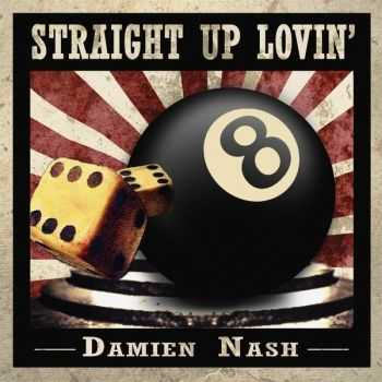 Damien Nash - Straight Up Lovin' 2014