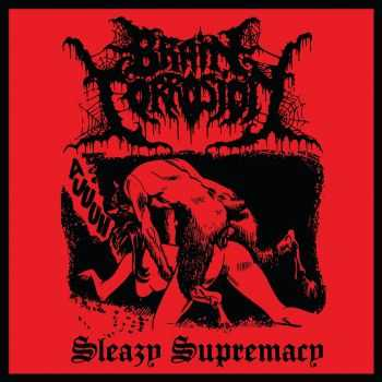 Brain Corrosion - Sleazy Supremacy EP (2013)