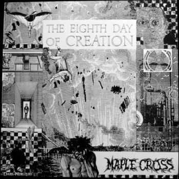 Maple Cross - The Eighth Day of Creation(1991)