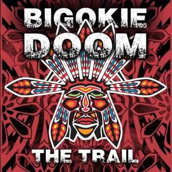 Big Okie Doom - The Trail (2015)