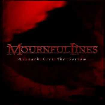 Mournful Lines - Beneath Lies The Sorrow (2015)