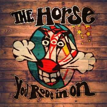 The Horse You Rode in On - Live at Highland (2015)