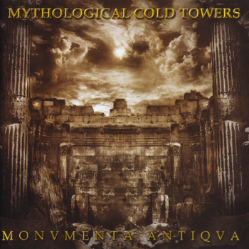 Mythological Cold Towers - Monvmenta Antiqva (2015)