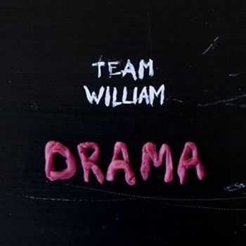 Team William - Drama (2015)