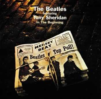 The Beatles Featuring Tony Sheridan - In The Beginning (1964/ 2000)