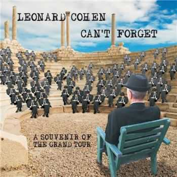 Leonard Cohen - Can't Forget. A Souvenir of the Grand Tour (2015)