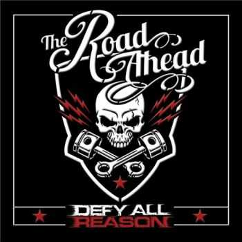 Defy All Reason - The Road Ahead (2015)