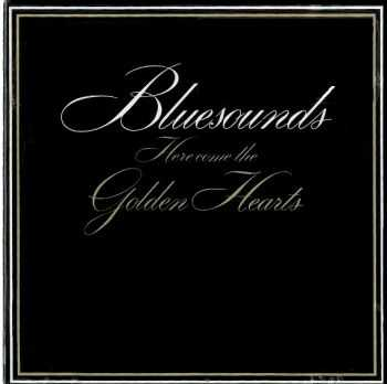 Bluesounds - Here Come The Golden Hearts 1982