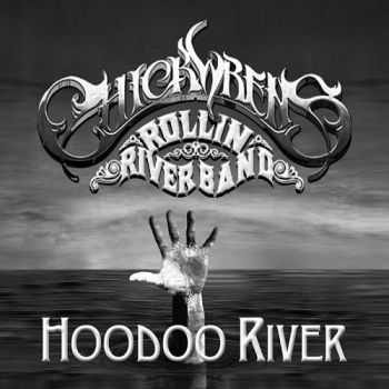 Chick Wren's Rollin' River Band - Hoodoo River 2015