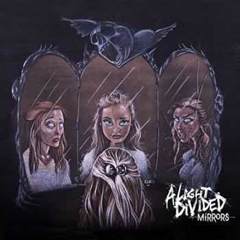 A Light Divided - Mirrors (2015)