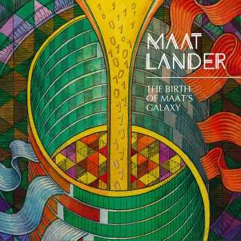Maat Lander - The Birth Of Maat's Galaxy (2015)