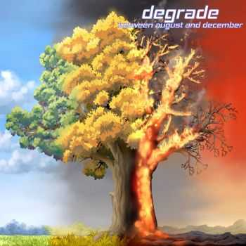 Between August and December - Degrade (2015)