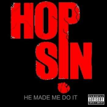 Hopsin - He Made Me Do It (2015)
