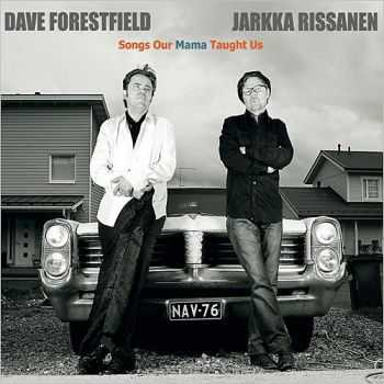 Dave Forestfield & Jarkka Rissanen - Songs Our Mama Taught Us 2015