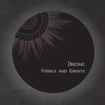 Dredge - Fossils and Ghosts (2015)