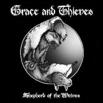 Grace And Thieves - Shepherd Of The Wolves Ep (2013)