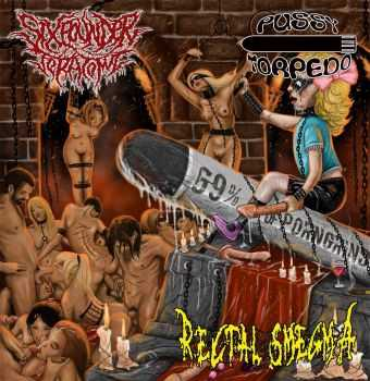 Sixpounder Teratoma & Rectal Smegma & Pussy Torpedo - 69% Of Porngrind (Split) (2015)
