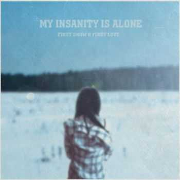 My Insanity Is Alone - First snow & first love (2015)