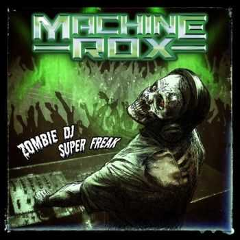 Machine Rox - Zombie DJ Super Freak (2015)